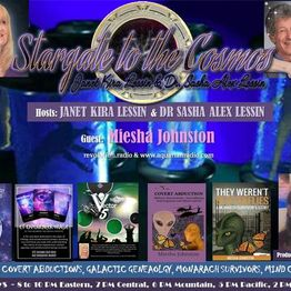 Miesha Johnston~07/16/19~Stargate to the Cosmos~Hosts Janet & Dr Sasha Lessin