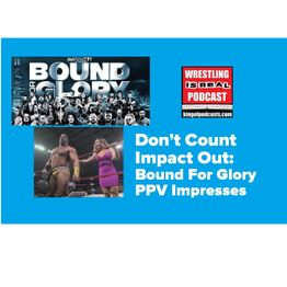 Don't Count Impact Wrestling Out: Bound For Glory PPV Impresses KOP 10.21.19