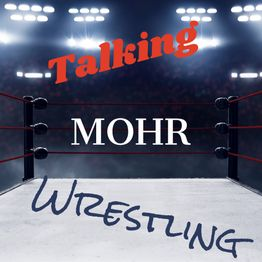 Talking MOHR Wrestling XIII: NXT UK, GCW, NJPW, AEW 8/31/19 Results