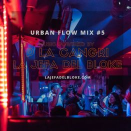 Urban Flow # 5Mix Powered by P La Cangri