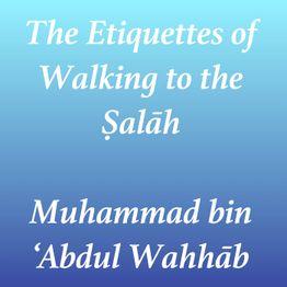 Episode 10 - Fiqh of Worship-Adāb al Mashī ilās-Salāh