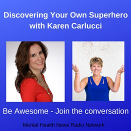 Discovering Your Own Superhero with Karen Carlucci