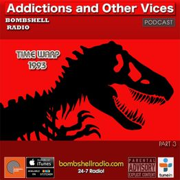 Addictions and Other Vices 629 - Time Warp 1993 Part 3