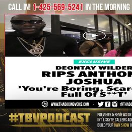 ☎️Deontay Wilder Rips😱 Anthony Joshua 'You're Boring❗️ Scared And Full Of S**T❗️