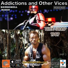 Addictions and Other Vices Podcast 526 - Time Warp 1987 Part 3.