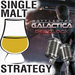 Single Malt Strategy 45: Battlestar Galactica Deadlock Interview