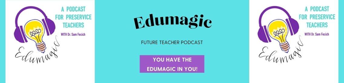 EduMagic: A Podcast for Future Teachers - imagen de portada