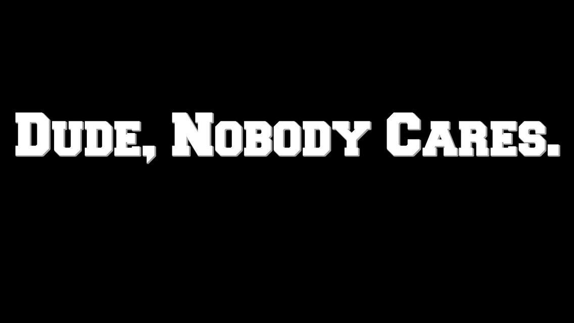 Dude, Nobody Cares. - imagen de portada