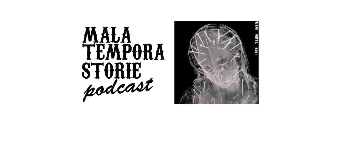 Mala Tempora Storie Podcast - imagen de portada
