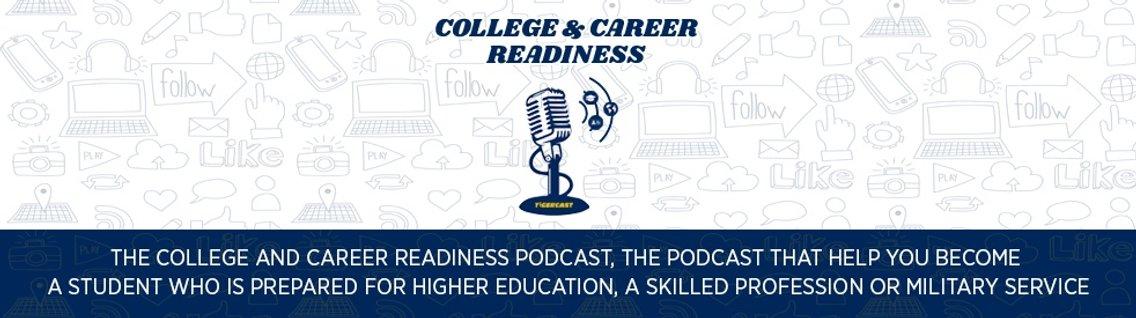 The College & Career Readiness Podcast - imagen de portada