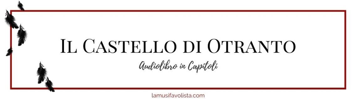 IL CASTELLO DI OTRANTO ☆ Audiolibro ☆ - immagine di copertina