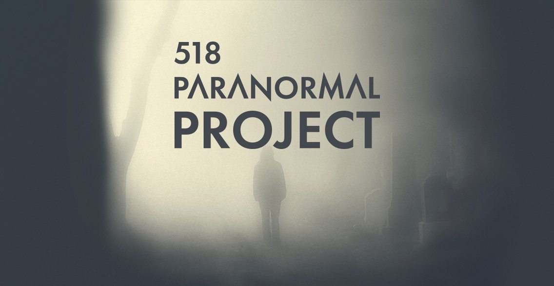 The 518 Paranormal Project - Cover Image