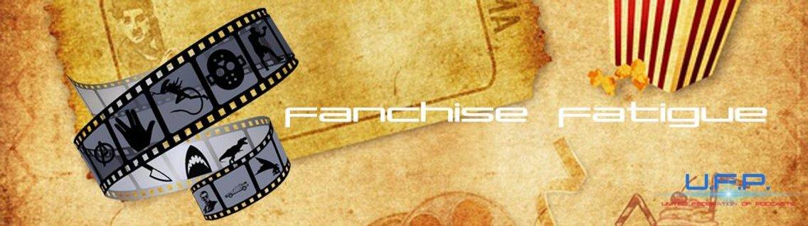 Fanchise Fatigue - imagen de portada