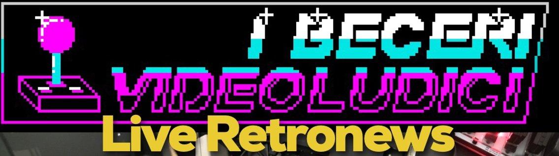 I Beceri Videoludici - Live Retronews - immagine di copertina