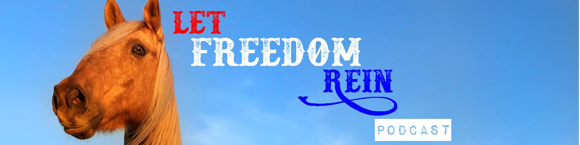 Let Freedom Rein Podcast - Cover Image