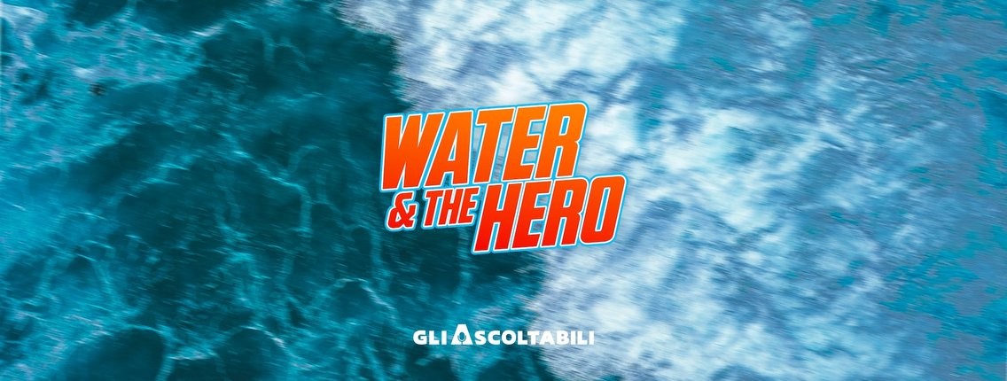 Water & The Hero - Cover Image