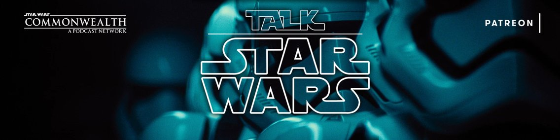 Talk Star Wars - A Star Wars podcast - Cover Image