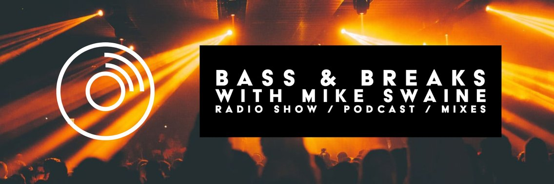 Bass & Breaks with Mike Swaine - Cover Image