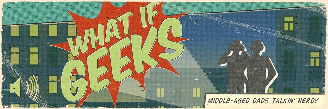 What If Geeks - immagine di copertina