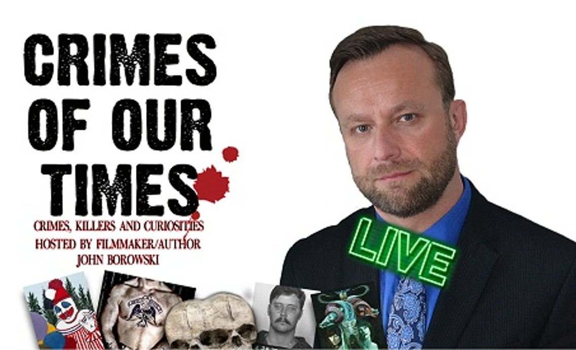 Crimes of Our Times with John Borowski - Cover Image