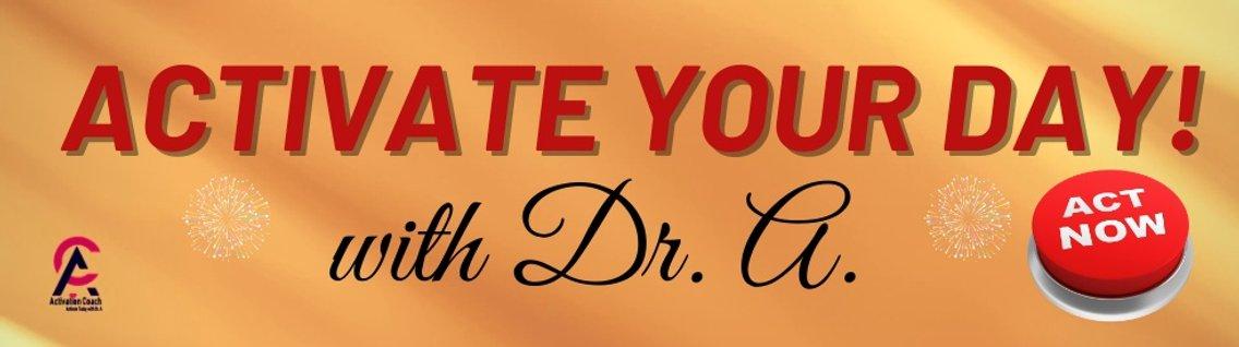 Activate Your Day! with Dr. A. - imagen de portada