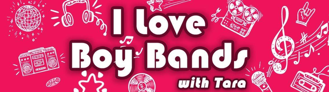 I Love Boy Bands with Tara - immagine di copertina