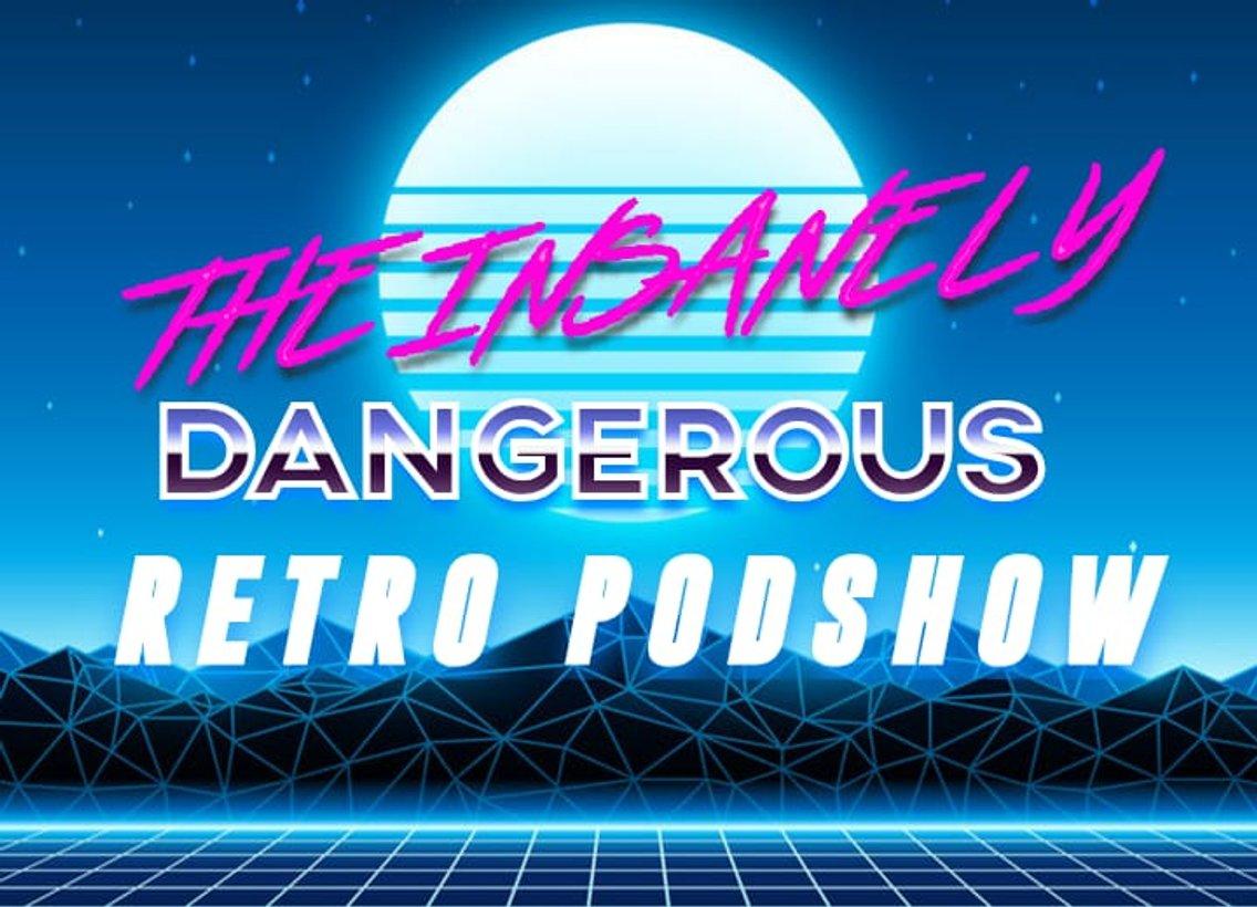 The Insanely Dangerous Retro Podshow - immagine di copertina