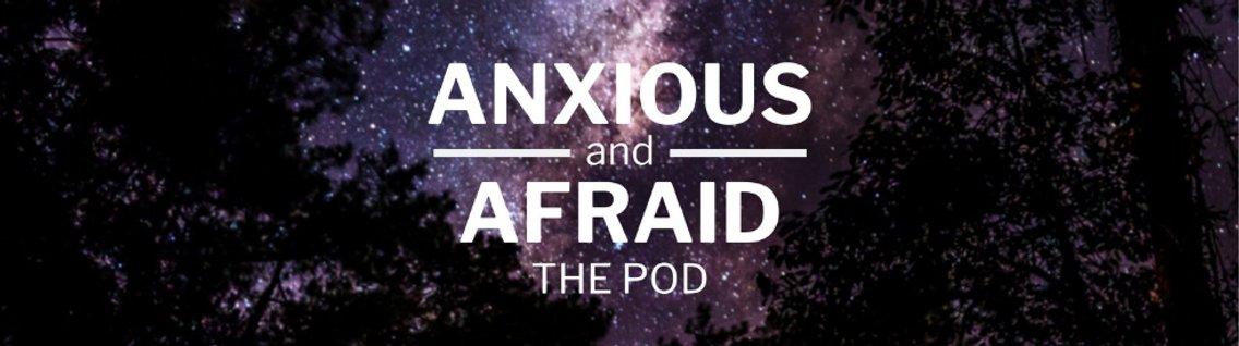 Anxious and Afraid The Pod - immagine di copertina