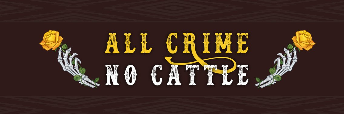 All Crime No Cattle - Cover Image