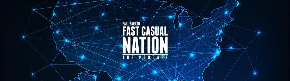 Fast Casual Nation Podcast - imagen de portada