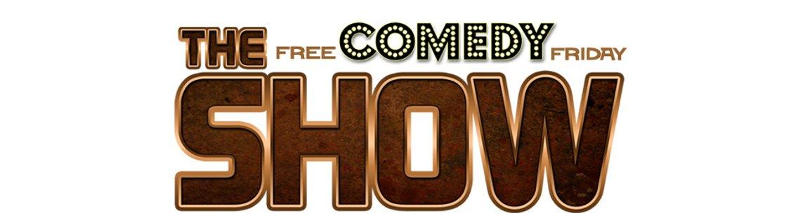 The Show Presents Free Comedy Friday - imagen de portada