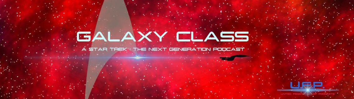Galaxy Class: A Star Trek: The Next Generation Podcast - imagen de portada