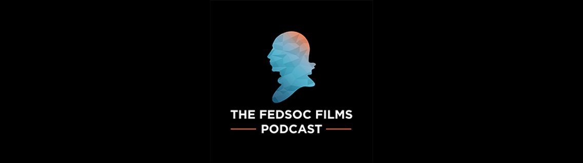The FedSoc Films Podcast - Cover Image