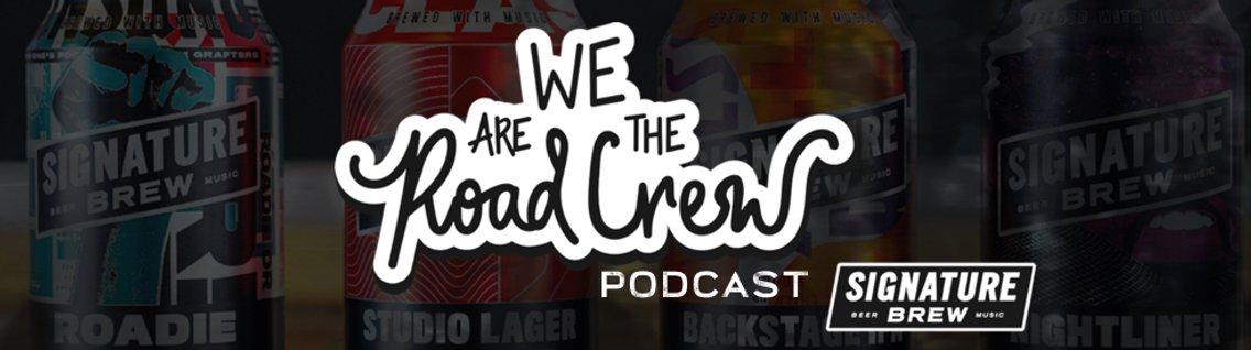 We Are The Road Crew Podcast - imagen de portada
