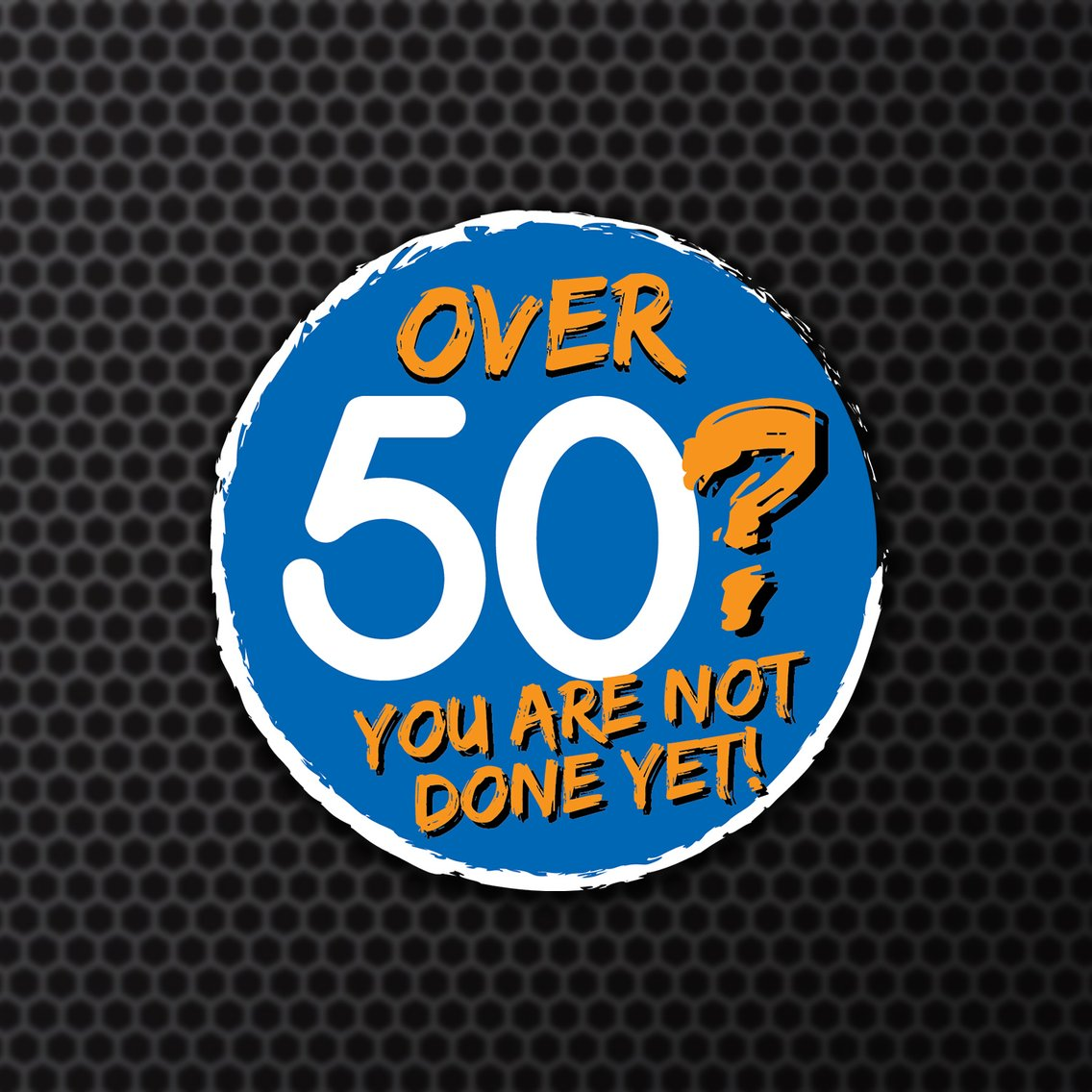 Over 50? You Are Not Done Yet! - Cover Image