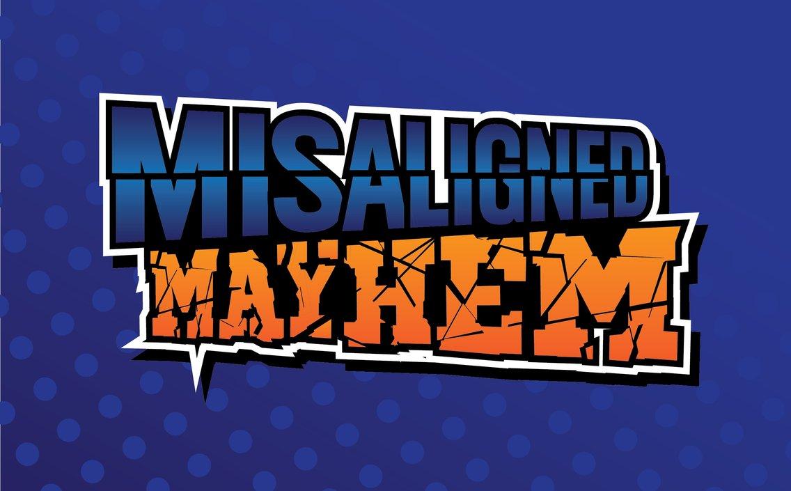 Misaligned Mayhem - immagine di copertina