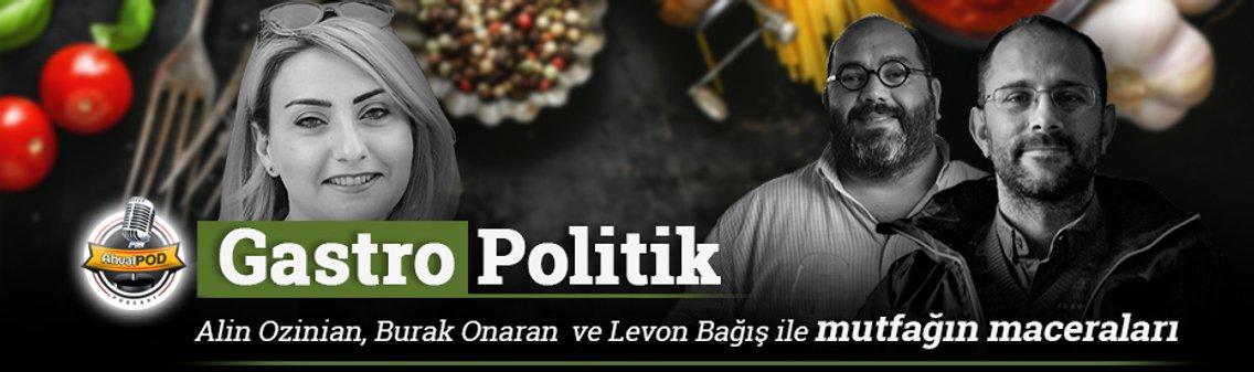 Gastro-Politik: Mutfağın Maceraları - imagen de portada