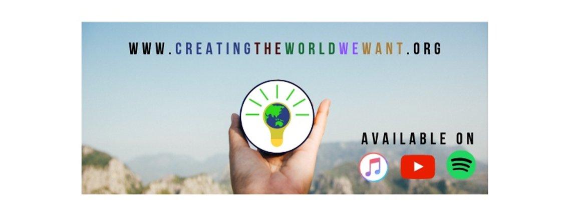 Creating the World We Want - immagine di copertina