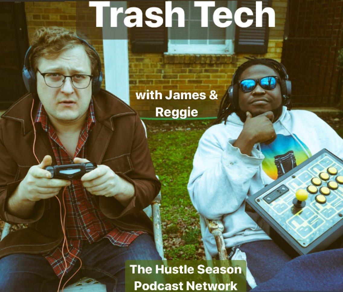 TRASH TECH w/ James and Reggie - Cover Image