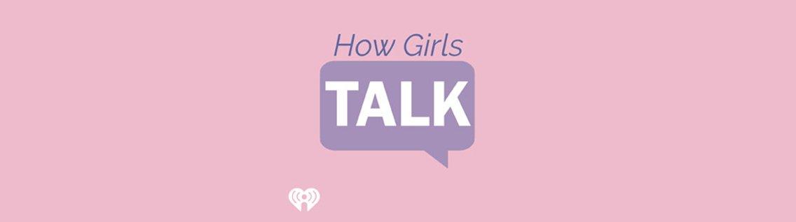How Girls Talk - immagine di copertina