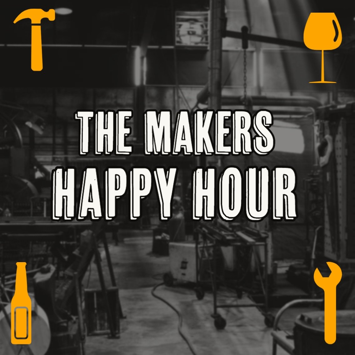The Maker's Happy Hour - Cover Image