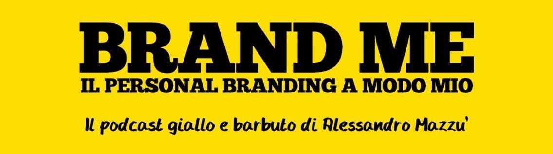 BRAND ME   Personal branding a modo mio - Cover Image