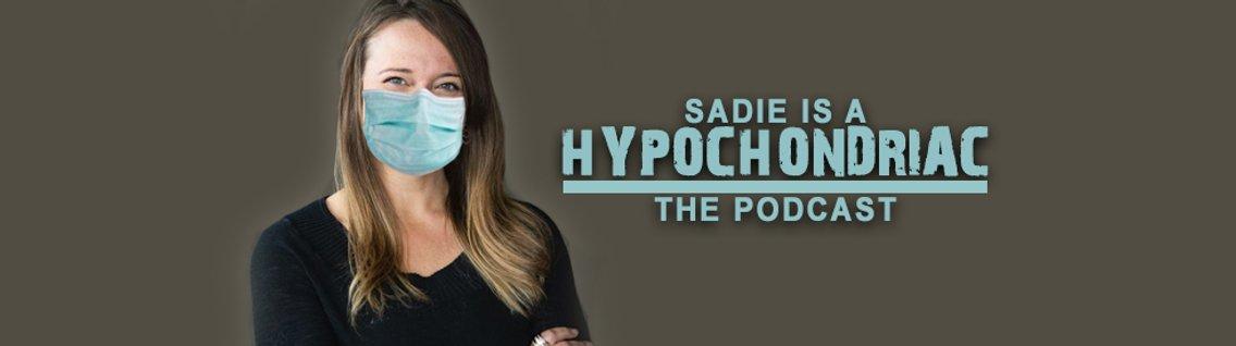 Sadie is a Hypochondriac - Cover Image