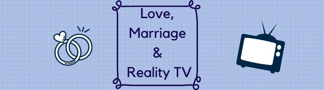 Love, Marriage and Reality TV - Cover Image