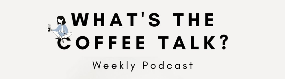 What's The Coffee Talk? - Cover Image