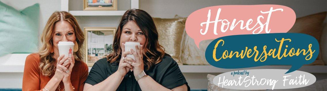 Honest Conversations | HeartStrong Faith - imagen de portada