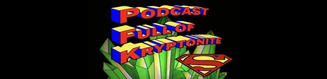 Podcast Full of Kryptonite - Cover Image