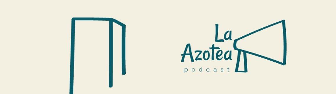 La Azotea Podcast - imagen de portada