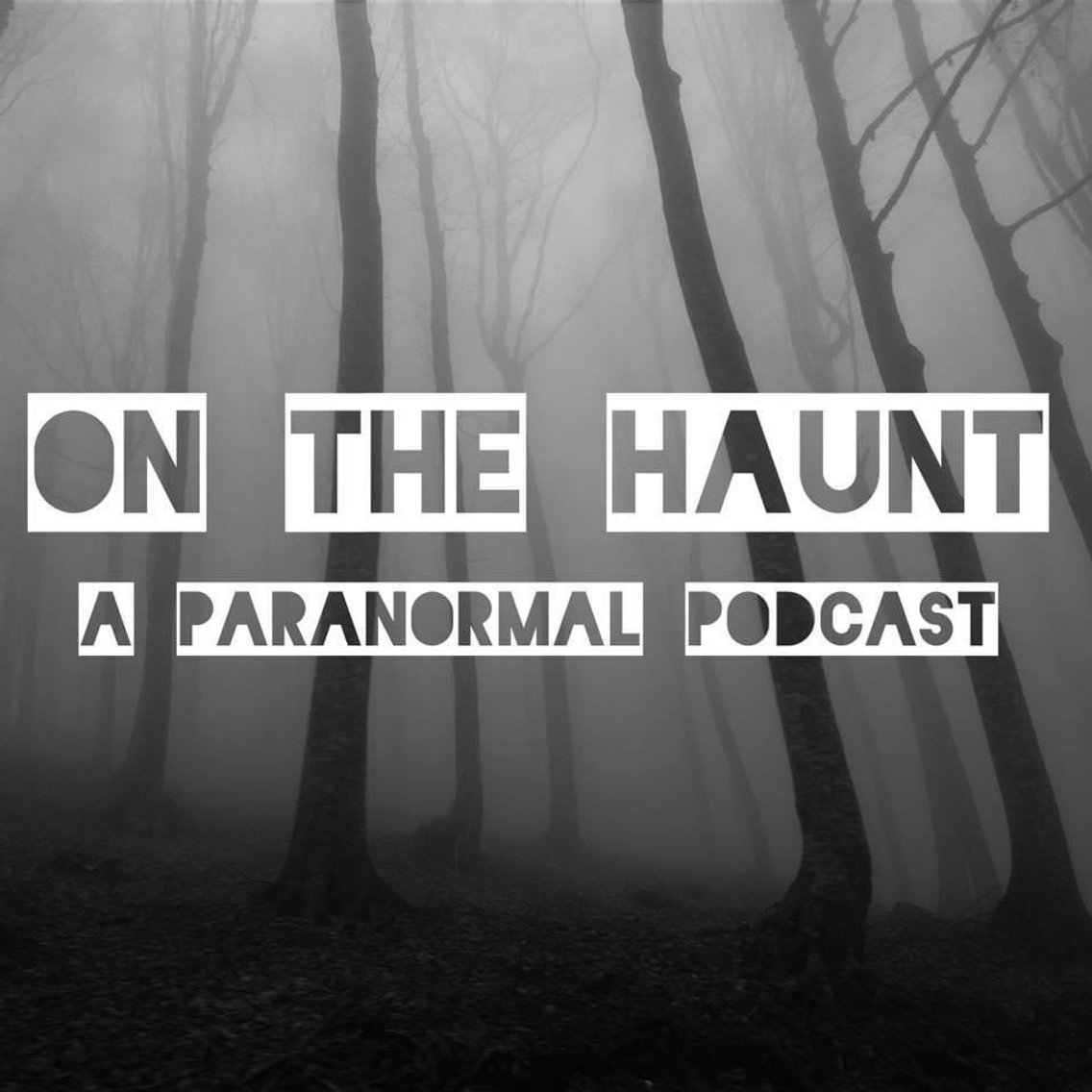 On The Haunt - A Paranormal Podcast - Cover Image