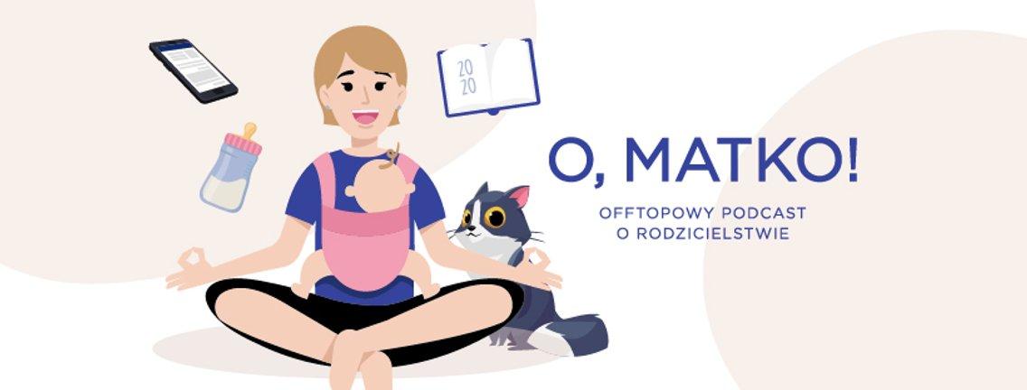 O, matko! - offtopowy podcast - imagen de portada
